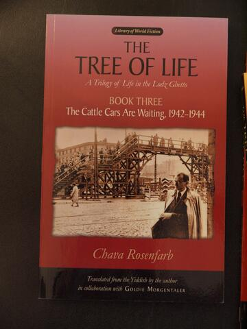 The Tree of Life Book Three: The Cattle Cars Are Waiting, 1942-1944 by Chava Rosenfarb