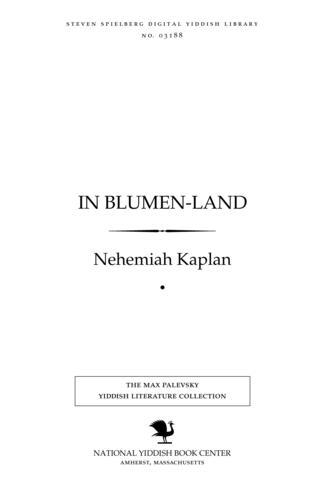 Thumbnail image for In blumen-land dramaṭishe fanṭazye in eyn aḳṭ un dray stsenes ...