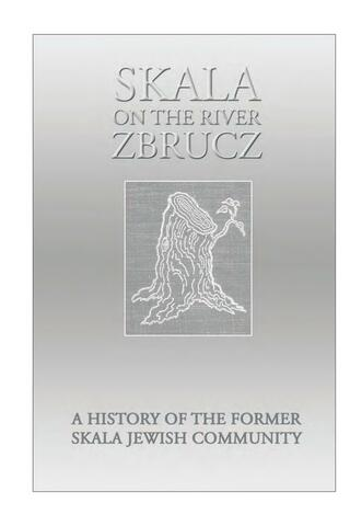 Thumbnail image for Skala on the river Zbrucz : a history of the former Skala Jewish community