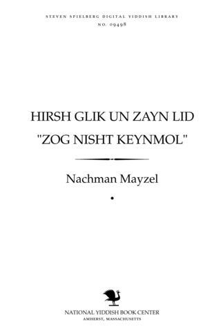 "Thumbnail image for Hirsh Gliḳ un zayn lid ""Zog nishṭ ḳeynmol"""