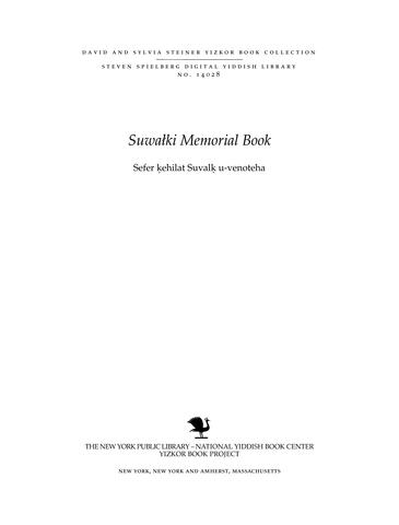 Thumbnail image for Sefer ḳehilat Suvalḳ u-venoteha : Baḳlorovah, Ṿiz'an, Saini, Punsḳ, Filipovah, Psheroshlah, Ratsḳ