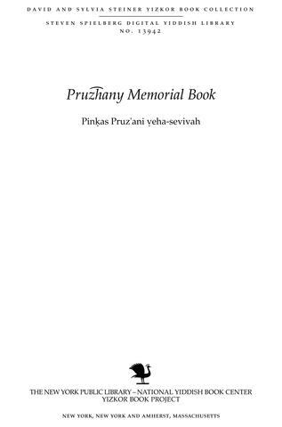 Thumbnail image for Pinḳas Pruz'ani ṿeha-sevivah : [tol]dot ṿe-ziḳaron li-ḳehilot she-hushmedu ba-Shoʻah