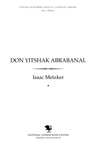 Thumbnail image for Don Yitsḥaḳ Abrabanal 1509-1437