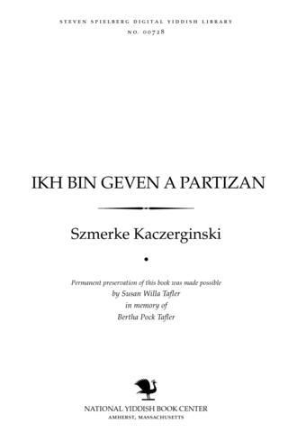 Thumbnail image for Ikh bin geven a parṭizan di grine legende