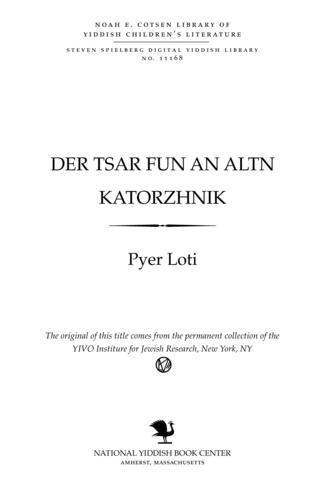 Thumbnail image for Der tsar fun an alṭn ḳaṭorzshniḳ