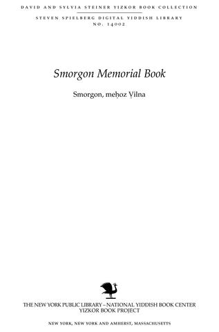 Thumbnail image for Smorgon, meḥoz Ṿilna : sefer ʻedut ṿe-zikaron