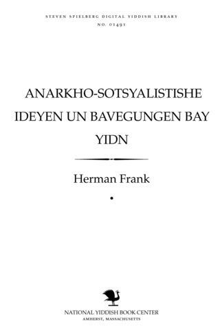 Thumbnail image for Anarkho-sotsyalisṭishe ideyen un baṿegungen bay Yidn hisṭorishe un ṭeoreṭishe aynfirung