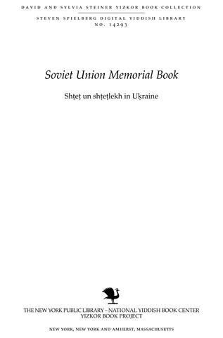 Thumbnail image for Shtet un shtetlekh in Ukraine : un in andere teyln fun Rusland : forshungen in Yidisher geshikhte un Yidishn lebenshtayger
