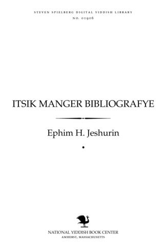 Thumbnail image for Itsiḳ Manger bibliografye = Itzik Manger bibliography