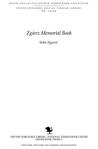 Thumbnail image for Sefer Zgyerz': mazkeret netsaḥ li-ḳehilah Yehudit be-Polin = sefer Zgerzsh: tsum ondenḳ fun a Yidisher ḳehile in Poyln = Zgierz : księga pamiątkowa ...