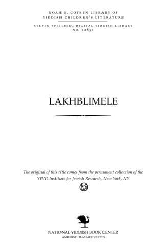 Thumbnail image for Lakhblimele a ḳinderforshṭelung in eyn aḳṭ
