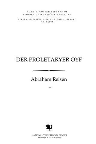 Thumbnail image for Der proleṭarier oyf frishe lufṭ : Rayzele : Arime layṭ
