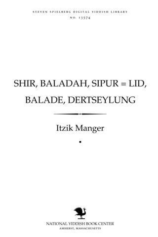 Thumbnail image for Shir, baladah, sipur = Lid, balade, dertseylung