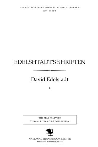 Thumbnail image for Edelshṭadṭ's shrifṭen a zamlung fun ale zayne poeṭishe shrifṭen in poezye un proza