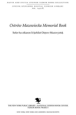 Thumbnail image for Sefer-ha-zikaron li-ḳehilat Osṭrov-Mazovyetsḳ