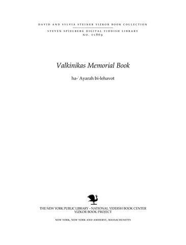 Thumbnail image for Ha-ayara be-lehavot ; sefer zikaron le-kehilat Olkenik pelekh Vilna [Olkeniki in flames ; a memorial book