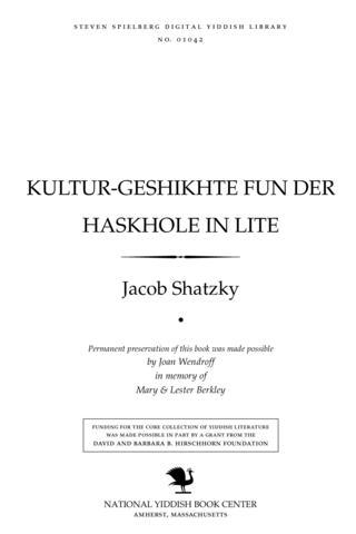 Thumbnail image for Ḳulṭur-geshikhṭe fun der haskhole in Liṭe fun di elṭsṭe tsayṭn biz ḥibaʹs tsien
