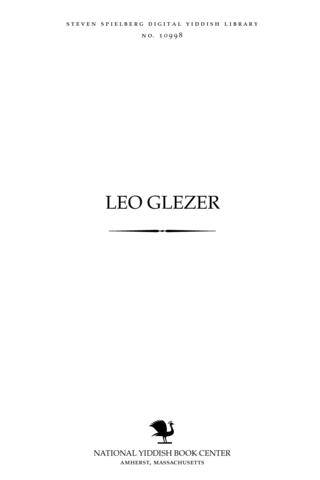 Thumbnail image for Leo Glezer der ḳulṭur-ṭuer un frayhayṭ-ḳemfer
