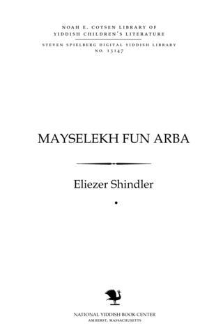 Thumbnail image for Mayśelekh fun arba pinos̀ hooylom