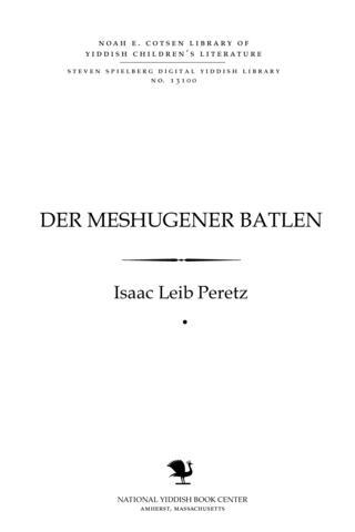 Thumbnail image for Der meshugener baṭlen