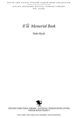 Thumbnail image for Sefer Ilyah : yizker-bukh : geṿidmeṭ lebns epizodn un dem umḳum fun undzer Yidisher Shṭeṭele Ilye