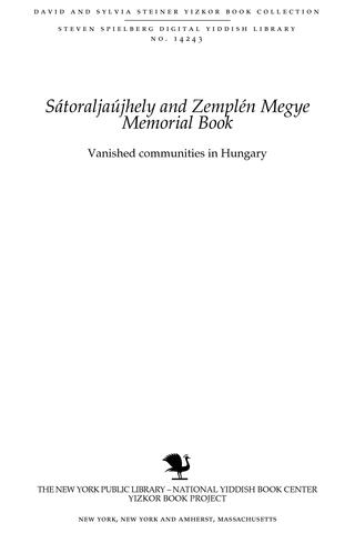 Thumbnail image for Vanished communities in Hungary : the history and tragic fate of the Jews in Újhely and Zemplén County