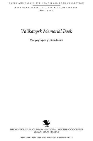 Thumbnail image for Ṿolḳoṿisḳer yizker-bukh