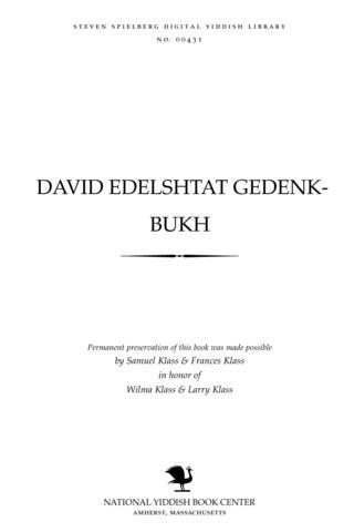 Thumbnail image for Daṿid Edelshṭaṭ gedenḳ-bukh tsum zekhtsiḳsṭn yortsayṭ 1892-1952
