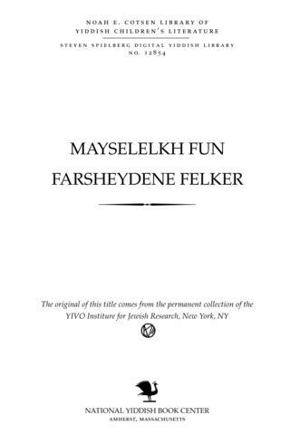Thumbnail image for Mayśelekh fun farsheydene felḳer