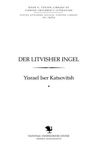 Thumbnail image for Der Liṭṿisher ingel oystsug far Idishe shulen fun Yiśra'el Iser Ḳatsoṿiṭsh's bukh : Zekhtsig yohr leben ; ilusṭrirṭ Lola
