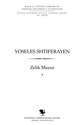 Thumbnail image for Yoseles shṭiferayen ḳinder-mayselekh