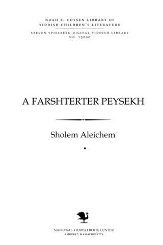 Thumbnail image for A farshṭerṭer Peyseḥ