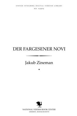 Thumbnail image for Der fargesener novi Maḳs Nordoy's lebens-geshikhṭe : biografishe shilderung