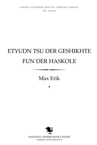 Thumbnail image for Eṭyudn tsu der geshikhṭe fun der Hasḳole 1789-1881