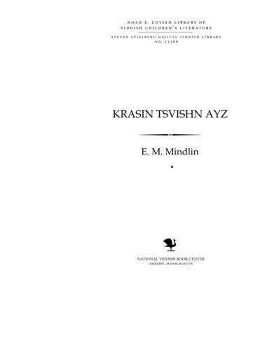 Thumbnail image for Ḳrasin tsṿishn ayz dertseylṭ far ḳleynṿarg der onṭeylnemer funem Ḳrasin-rays