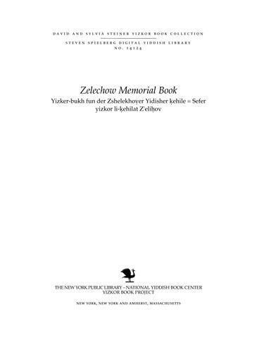 Thumbnail image for Yizker-bukh fun der Zshelekhoṿer Yidisher ḳehile = Sefer yizkor li-ḳehilat Z'eliḥov