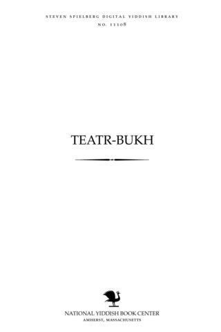 Thumbnail image for Ṭeaṭr-bukh Zamlung ; tsum fuftsiḳyoriḳn yubiley fun Idishn ṭeaṭr ( 1876-1926)