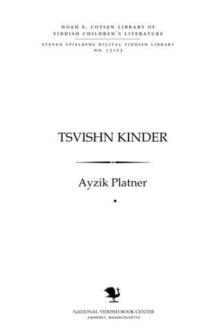 Thumbnail image for Tsṿishn ḳinder dertseylungen funem lebn fun di arbeṭer ḳinder in Ameriḳe