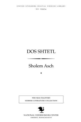 Thumbnail image for Dos shṭeṭl R. Shlome Nogid ; der farborgener bokher