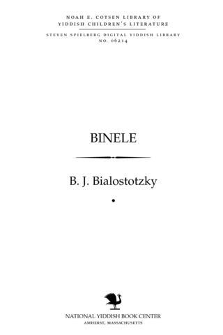 Thumbnail image for Binele a mayśe fun a yingele ṿos hoṭ zikh gelozṭ zukhn dos land fun eybiḳn yontev