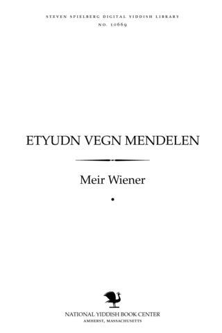 Thumbnail image for Eṭyudn ṿegn Mendelen in di zekhtsiḳer un zibetsiḳer yorn