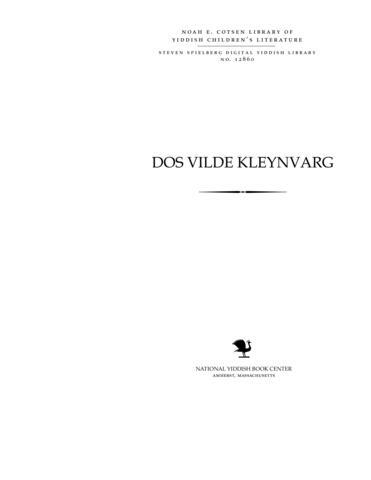 Thumbnail image for Dos Ṿilde ḳleynṿarg dertseylungen ṿegn khayes