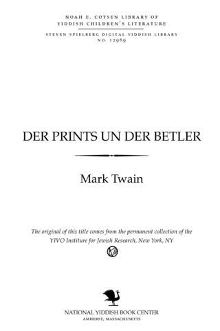 Thumbnail image for Der prints un der beṭler a mays̀eh far yungṿarg fun yedn elṭer