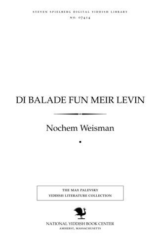 Thumbnail image for Di balade fun Me'ir Leṿin