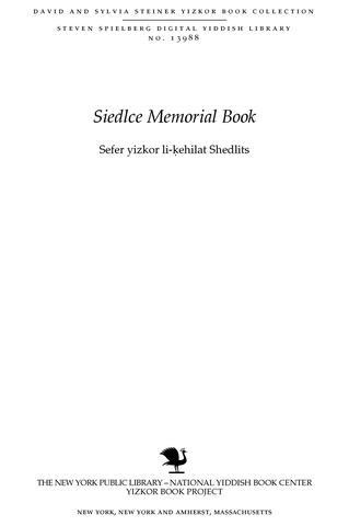 Thumbnail image for Sefer yizkor li-kehilat Shedlits, li-shenat arba ʻesreh le-ḥurbanah