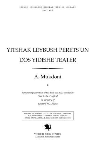 Thumbnail image for Yitsḥaḳ Leybush Perets un dos Yidishe ṭeaṭer
