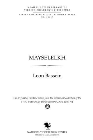 Thumbnail image for Mayśelekh Ṿi Lemekh halṭ gelṭ : Finṭl un zayn hinṭl