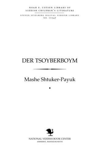 Thumbnail image for Der tsoyberboym mayśelekh un lider