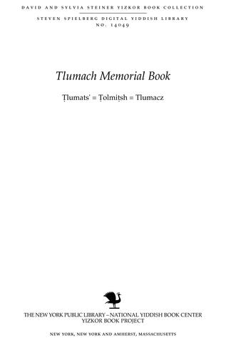 Thumbnail image for Ṭlumats = Ṭolmiṭsh : Tlumacz, sefer ʻedut ṿe-zikaron