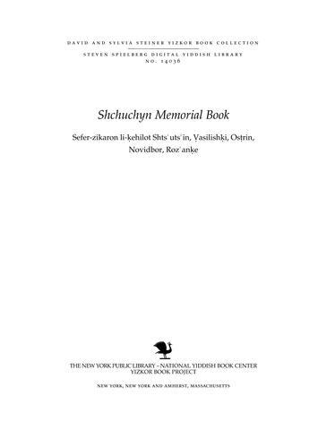 Thumbnail image for Sefer-zikaron li-ḳehilot Shts'uts'in, Ṿasilishḳi, Osṭrin, Novidbor, Roz'anḳah